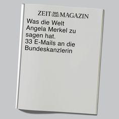 Nr. 50/ 16 Was die Welt an Angela Merkel zu sagen hat. 33 E-Mails an die Bundeskanzerlin