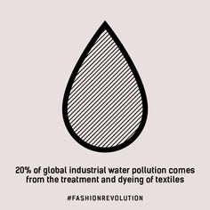 of global industrial water pollution comes from the treatment and dyeing of textiles. Info Board, Ethical Clothing, Ethical Fashion, Fast Fashion, Slow Fashion, Save Our Earth, Ethical Shopping, Fair Trade Fashion, Consumerism