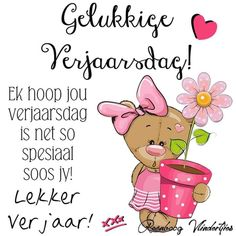 Afrikaans Quotes, Happy Birthday Greetings, Love Heart, Birthdays, Hearts, Kids, Anniversaries, Heart Of Love, Birthday Wishes Messages