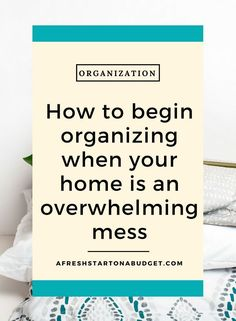 Do you struggle with a messy home but don't know how to get it cleaned because it's too much work? Here is how to begin organizing when your home is an overwhelming mess Declutter Your Home, Organize Your Life, Organizing Your Home, Organizing Ideas, Organising, Organization Station, Clutter Organization, Bathroom Organization, Getting Rid Of Clutter