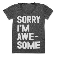 Sorry I'm Awesome Tee #NYLONShop