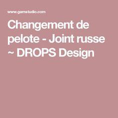 Changement de pelote - Joint russe ~ DROPS Design