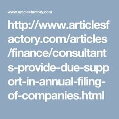 http://www.articlesfactory.com/articles/finance/consultants-provide-due-support-in-annual-filing-of-companies.html