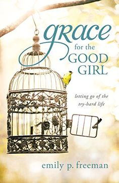 Grace for the Good Girl: Letting Go of the Try-Hard Life ... https://www.amazon.com/dp/0800719840/ref=cm_sw_r_pi_dp_x_F5Etyb1NXQ49M