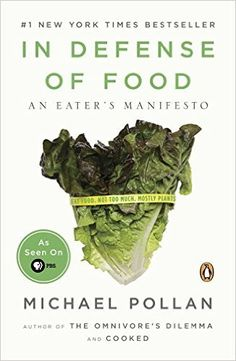 In Defense of Food: An Eater's Manifesto: Michael Pollan: 9780143114963: Amazon.com: Books
