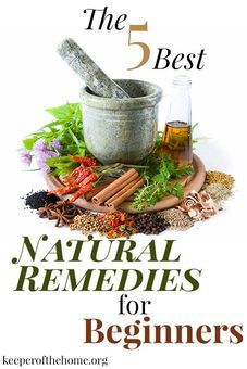 The 5 Best Natural Remedies for Beginners