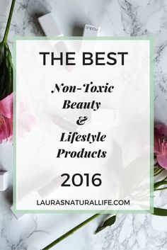 The Best of 2016 Awards! Non-Toxic Beauty & Lifestyle Products — Makeup, Skin Care, Hair Care, Body Care, Protein Powder, Collagen and Fitness