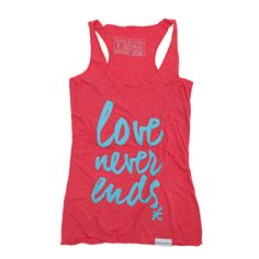 Love Never Ends Women's Red Tank #walkinlove #iwearwalkinlove. I could spend a lot of money on this site:)
