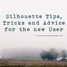 New Silhouette cutting machine?  Cameo tips, tricks and advice! via Dream a Little Bigger