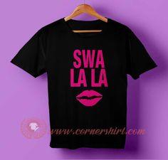 Swa La La T-shirt #tshirt #tee #tees #shirt #apparel #clothing #clothes #customdesign #customtshirt #graphictee #tumbrl #cornershirt #bestseller #bestproduct #newarrival #unisex #mantshirt #mentshirt #womanTshirt #text #word #white #whitetshirt #menfashion #menstyle #style #womenstyle #tshirtonlineshop #personalizetshirt #personalize #quote #quotetshirt #womenfashion