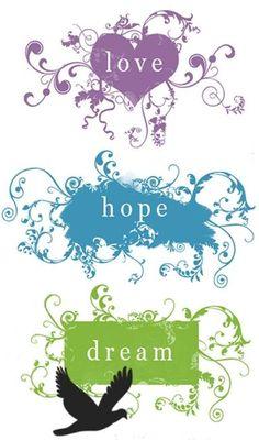 Love ... Hope ... Dream