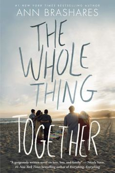 The Whole Thing Together by Ann Brashares makes our list of recommended new books to read for young adults and teens.