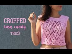 CROPPED ROSA CANDY | TRICÔ - YouTube