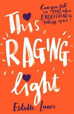 This Raging Light by Estelle Laure: http://www.queenofteenfiction.co.uk/2016/08/review-this-raging-light-by-estelle.html