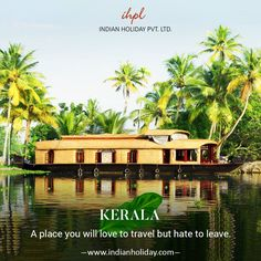 Kerala: God's own country, awaits your presence. Visit today and leave yourself spellbound.