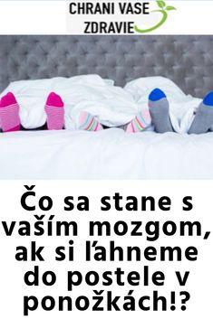 Čo sa stane s vaším mozgom, ak si ľahneme do postele v ponožkách!?