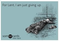 giving up for Lent