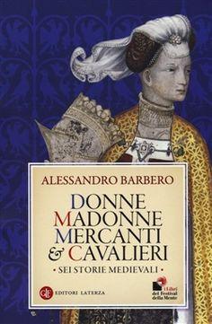 Prezzi e Sconti: #Donne madonne mercanti e cavalieri -  ad Euro 11.90 in #Laterza #Media libri storia medievale