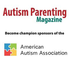 Autism Parenting Magazine become champion sponsors of the American Autism Association. Check them out at @myautism