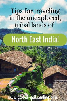 Tips for traveling in the unexplored, tribal lands of North East India