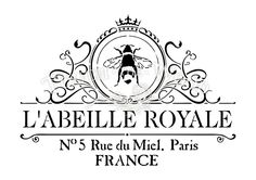 """""""L'Abeille Royale No 5 Rue du Miel, Paris France"""" graphic .............. #DIY #typography #graphics #vintage #French #furniture #decor #crafts"""