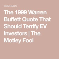 The 1999 Warren Buffett Quote That Should Terrify EV Investors | The Motley Fool
