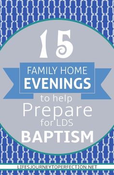 Life's Journey To Perfection: 15 Family Home Evening Ideas to Help Prepare for LDS Bapstim