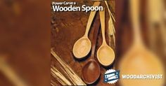 Power Carving Wooden Spoon - Wood Carving Patterns and Techniques   WoodArchivist.com