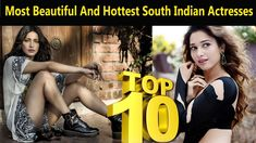 Top 10 Most Beautiful And Hottest South Indian Actresses Of 2018 सबसे दक्षिण भारतीय अभिनेत्री 10. Nayanthara   Nayanthara is an extremely gifted on-screen character that shows up in South Indian motion pictures, for the most part Tamil motion pictures alongside a couple of Malayalam and Telugu motion pictures. She is one of the most generously compensated on-screen characters in South Indian film industry. As far back as her introduction on the silver screen in 2003, Nayanthara has built up…