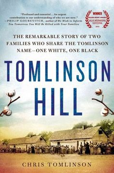 Tomlinson Hill  [the descendant of a slaveholder searches for the descendants of his ancestors' slaves]