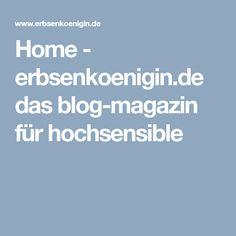 Home - erbsenkoenigin.de das blog-magazin für hochsensible