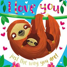 Kids Books 10 for Cute Baby Sloths, Cute Sloth, The Way You Are, Love You, My Love, You Are Cute, Children's Picture Books, My Spirit Animal, Little Books