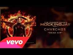 Lorde's Hunger Games: Mockingjay soundtrack CHVRCHES - Dead Air
