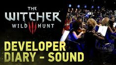 The Witcher 3: Wild Hunt    Creating the sound Developer Diary