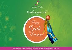 On this auspicious occasion of #gudipadwa may you be endowed with prosperity and success.  Buy #jewellery with #monthlyjewellerysavingsschemes @ jewelrich.com