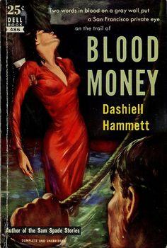 Dashiell Hammett - Blood Money  Dell Books 486  Published 1951  Cover Artist: Robert Stanley