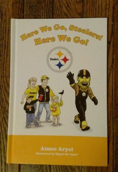 Here We Go, Steelers! Here We Go! by Amy Aryal (Hardcover, 2008) #MascotBooks