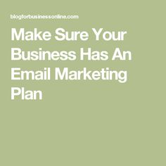 Make Sure Your Business Has An Email Marketing Plan