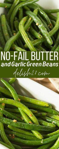 NO-FAIL BUTTER AND GARLIC GREEN BEANS