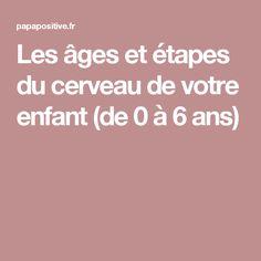 Les âges et étapes du cerveau de votre enfant (de 0 à 6 ans) Language, Ali, Fashion, The Brain, Dyslexia, 6 Year Old, Children, Moda, Fashion Styles