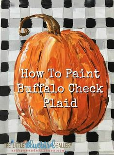 Learn to paint buffalo check plaid in this free video tutorial! Pinned for the awesome pumpkin Fall Canvas Painting, Autumn Painting, Autumn Art, Diy Painting, Fall Paintings, Canvas Paintings, Diy Wall Art, Diy Art, Palette Knife Painting