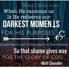 "good one for when we say ""Why?"" Matt Chandler quote"