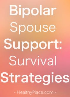 Living with bipolar spouse can cause extreme stress. Bipolar spouse support - strategies for dealing and coping with bipolar spouse. Bipolar Depression Disorder, Living With Bipolar Disorder, Depression Help, Anxiety Disorder, Depression Support, Bipolar Symptoms, Bi Polar Disorder Symptoms, Bipolar Help, Mental Health