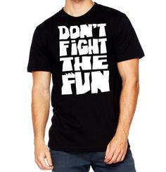 dont fight the fun mens.jpg