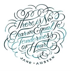 There is no charm equal to tenderness of the heart -Jane Austen (photo credit Jill De Haan)