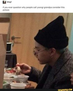 if you ever question why people call yoongi grandpa consider this picture