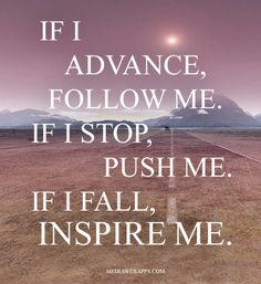 If I fall, inspire me.