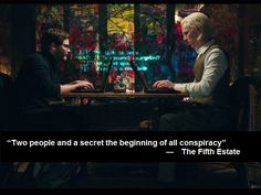 """""""Two people and a secret the beginning of all conspiracy"""" —The Fifth Estate- I want to see this movie!!!!"""