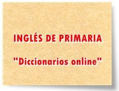 INGLÉS DE PRIMARIA: DICCIONARIOS ONLINE