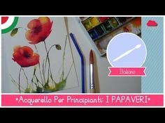 Corso di Acquerello BASE: Come dipingere i PAPAVERI con una CANNUCCIA - LEZIONE 17 - YouTube
